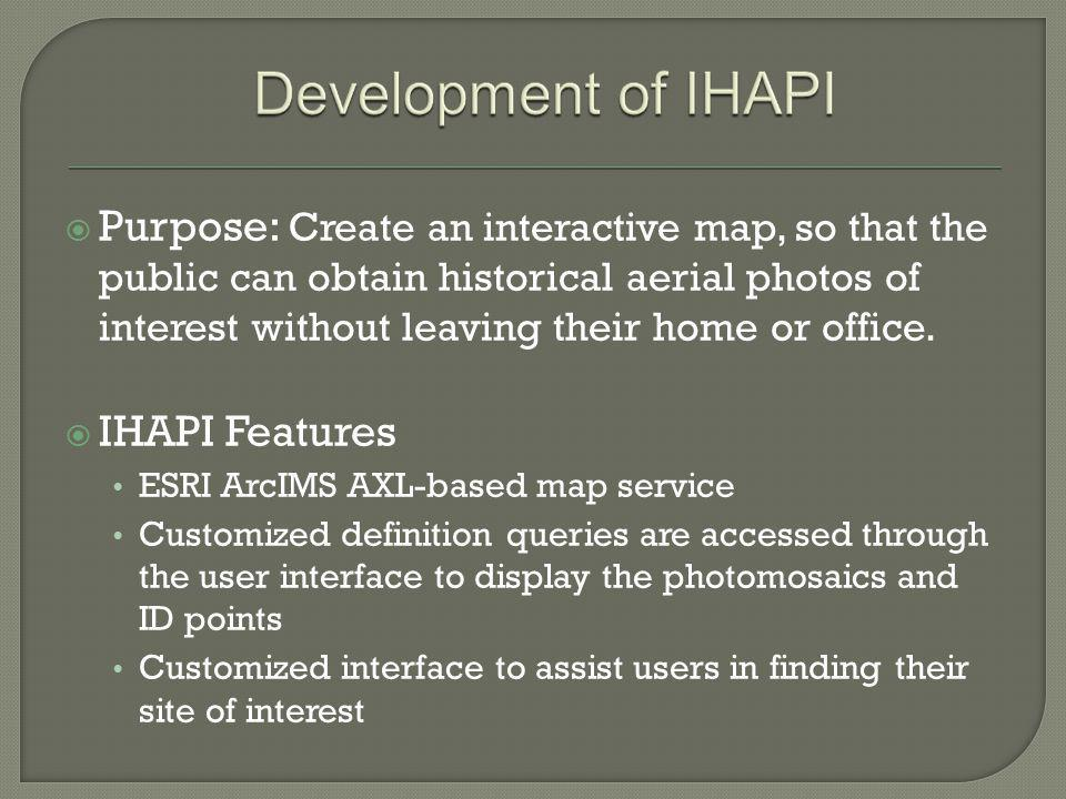 Purpose: Create an interactive map, so that the public can obtain historical aerial photos of interest without leaving their home or office.