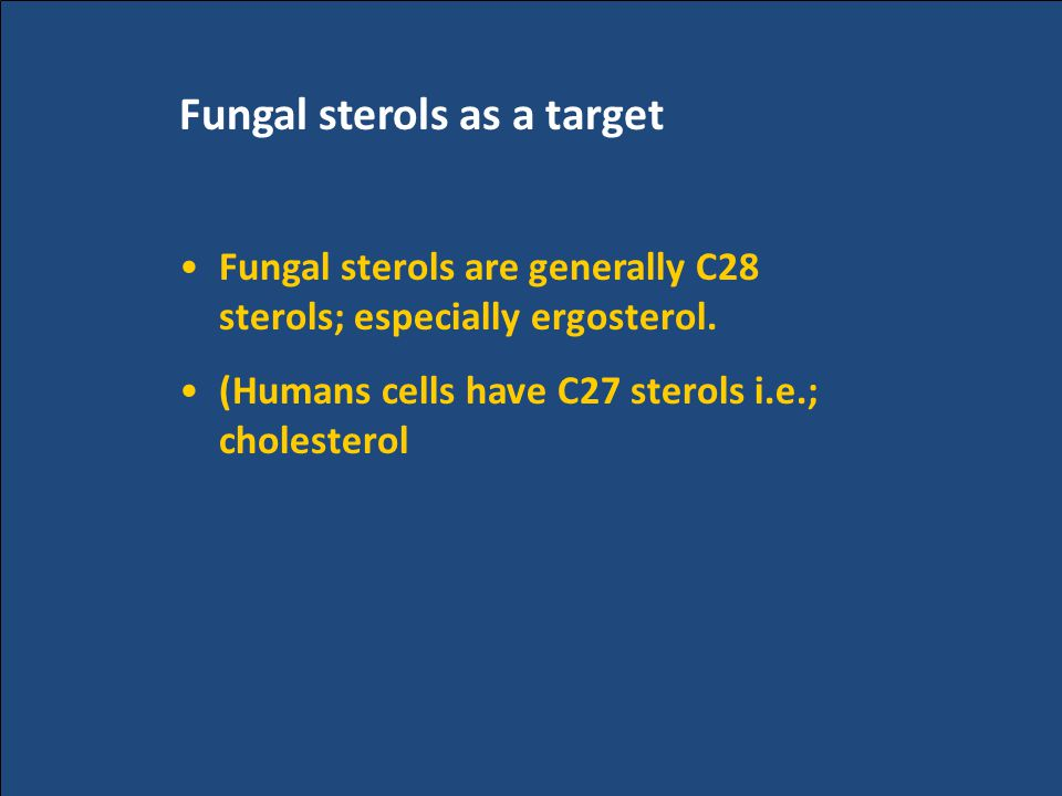 Fungal sterols as a target