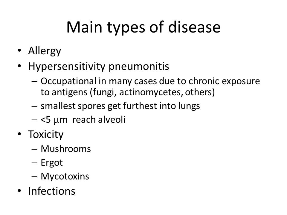 Main types of disease Allergy Hypersensitivity pneumonitis Toxicity