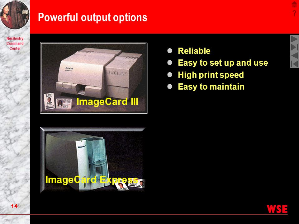 Powerful output options