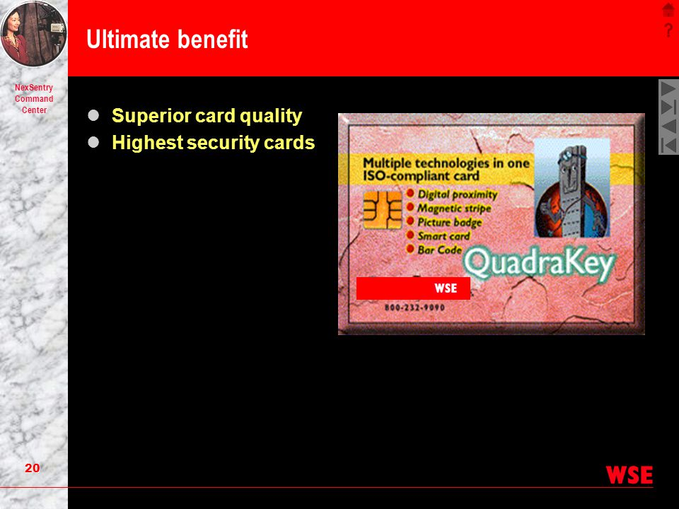 Ultimate benefit Superior card quality Highest security cards
