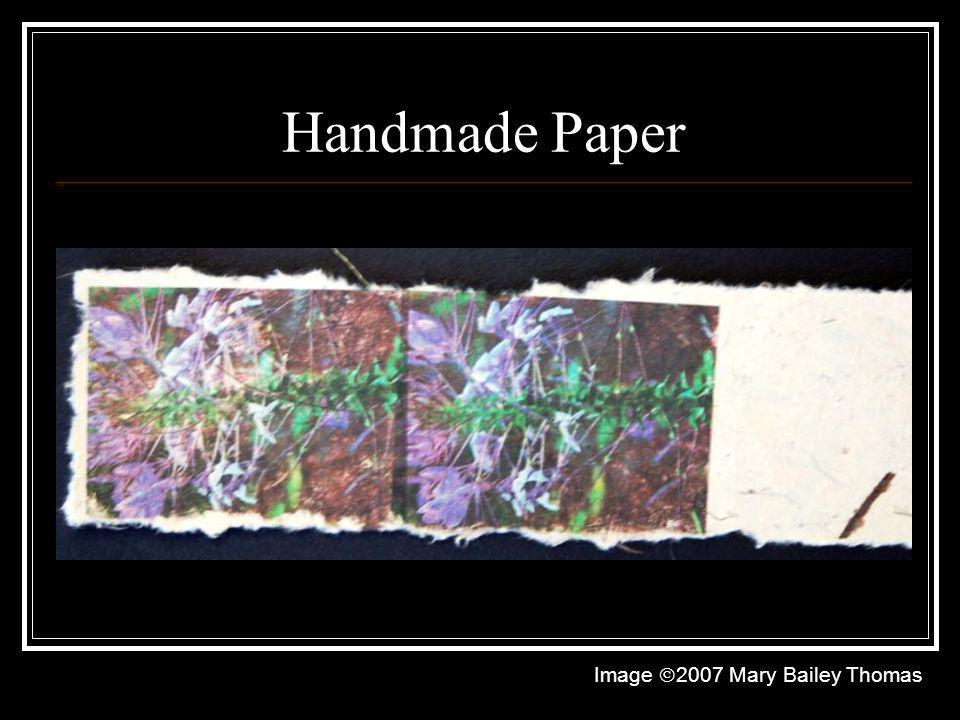 Handmade Paper Image 2007 Mary Bailey Thomas