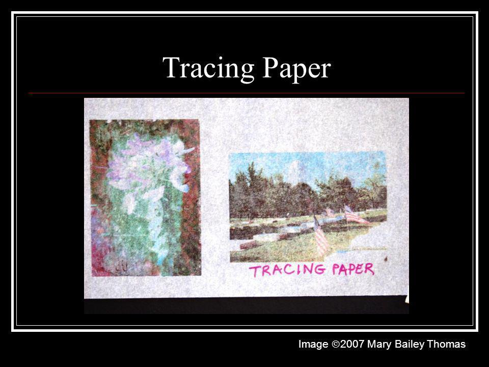 Tracing Paper Image 2007 Mary Bailey Thomas