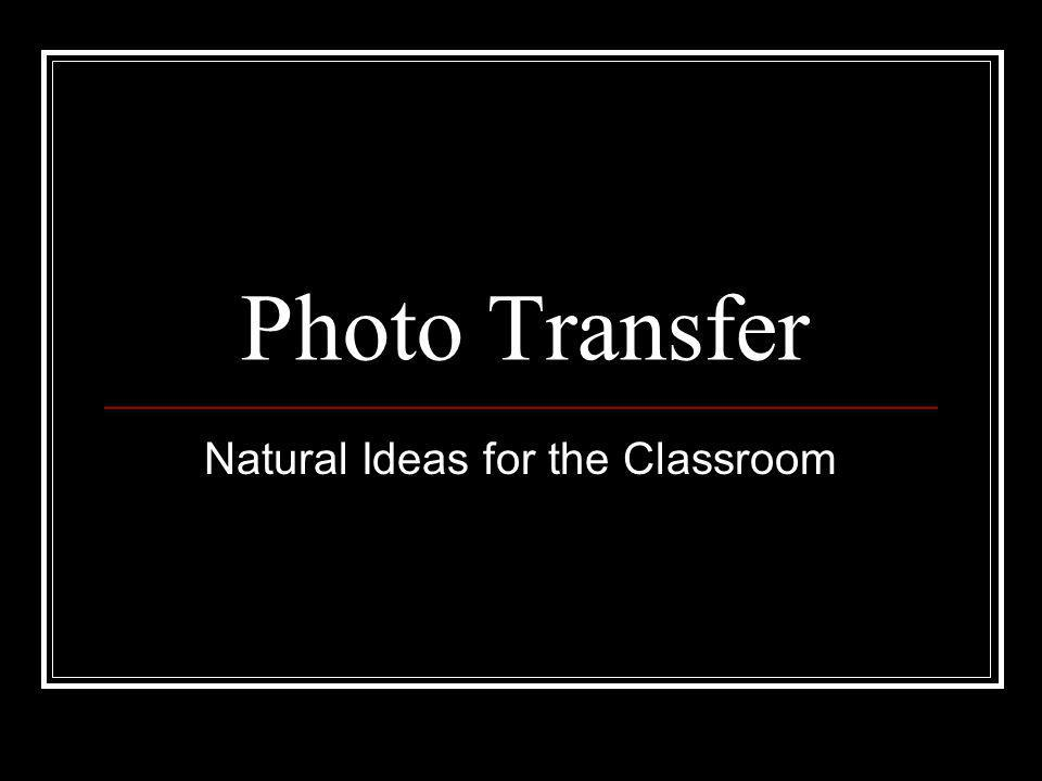 Natural Ideas for the Classroom