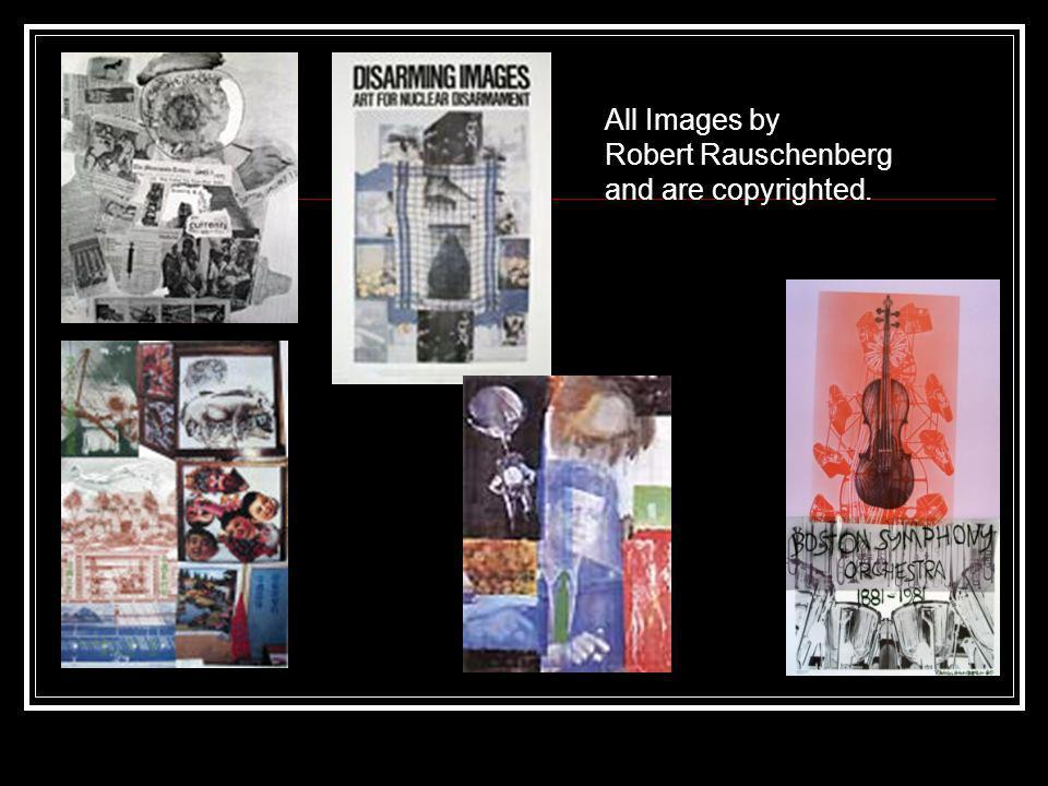 Robert Rauschenberg and are copyrighted.