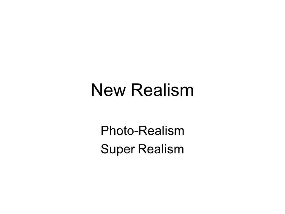 Photo-Realism Super Realism