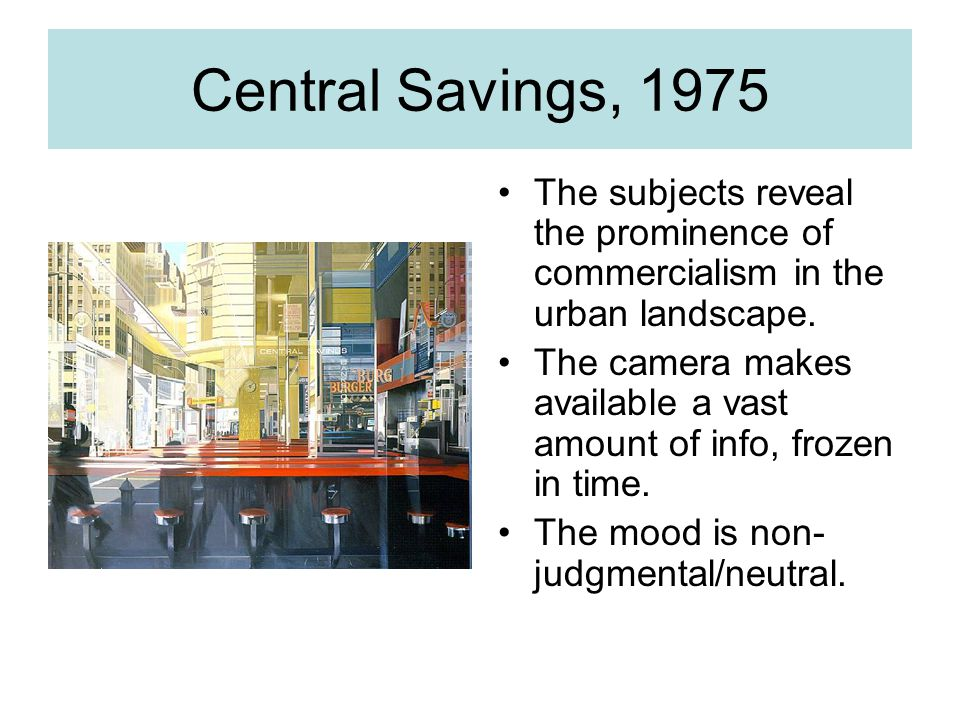 Central Savings, 1975 The subjects reveal the prominence of commercialism in the urban landscape.