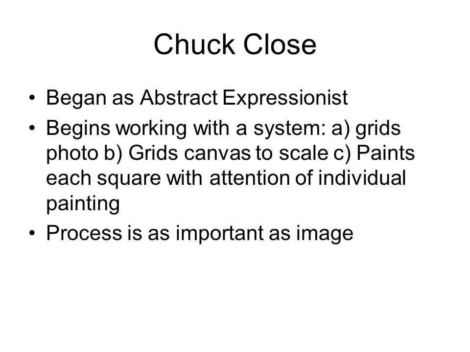 Chuck Close Began as Abstract Expressionist