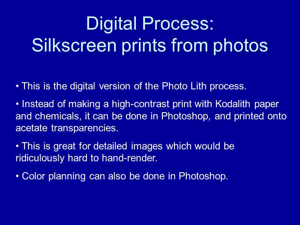 Digital Process: Silkscreen prints from photos