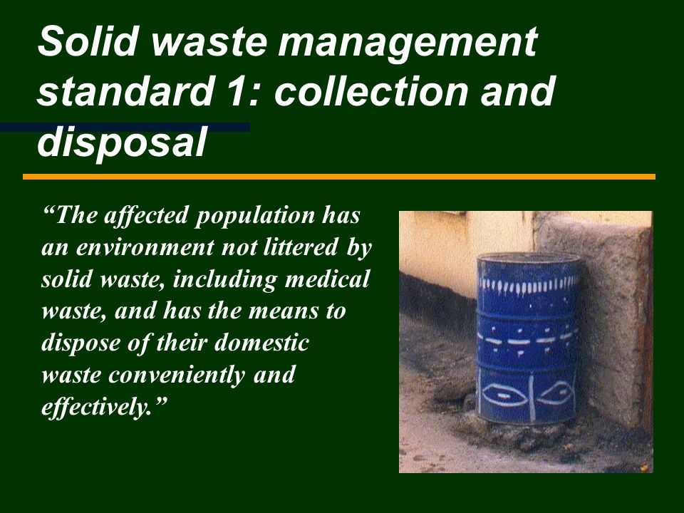 Solid waste management standard 1: collection and disposal