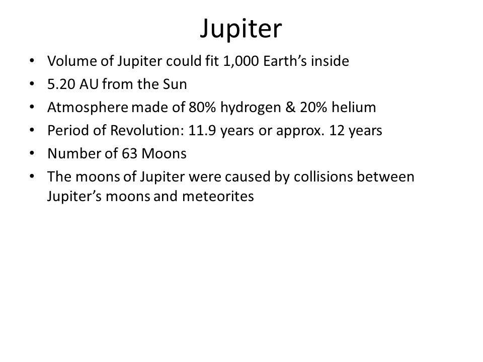 Jupiter Volume of Jupiter could fit 1,000 Earth's inside