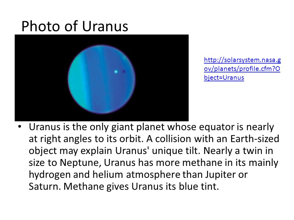 Photo of Uranus http://solarsystem.nasa.gov/planets/profile.cfm Object=Uranus.