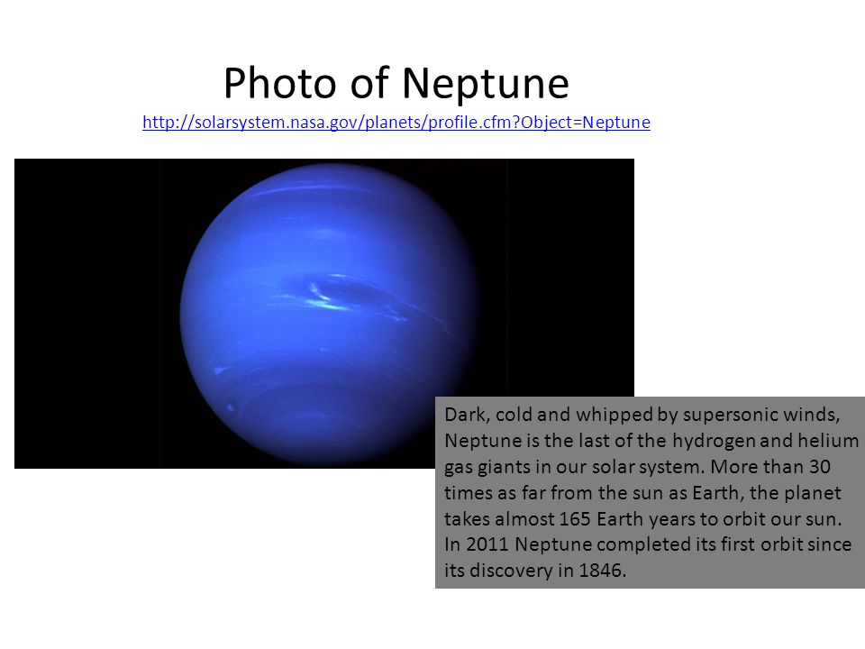 Photo of Neptune http://solarsystem. nasa. gov/planets/profile. cfm