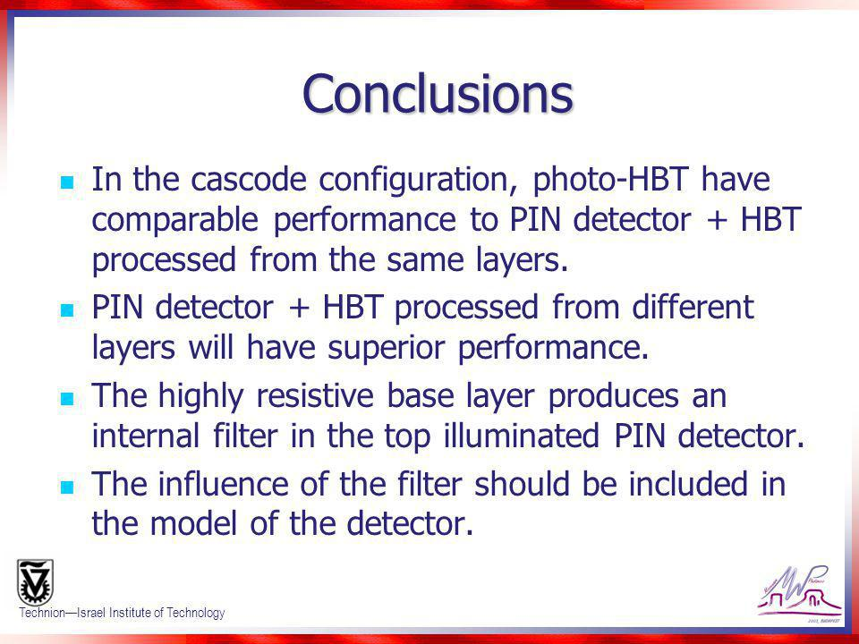 Conclusions In the cascode configuration, photo-HBT have comparable performance to PIN detector + HBT processed from the same layers.