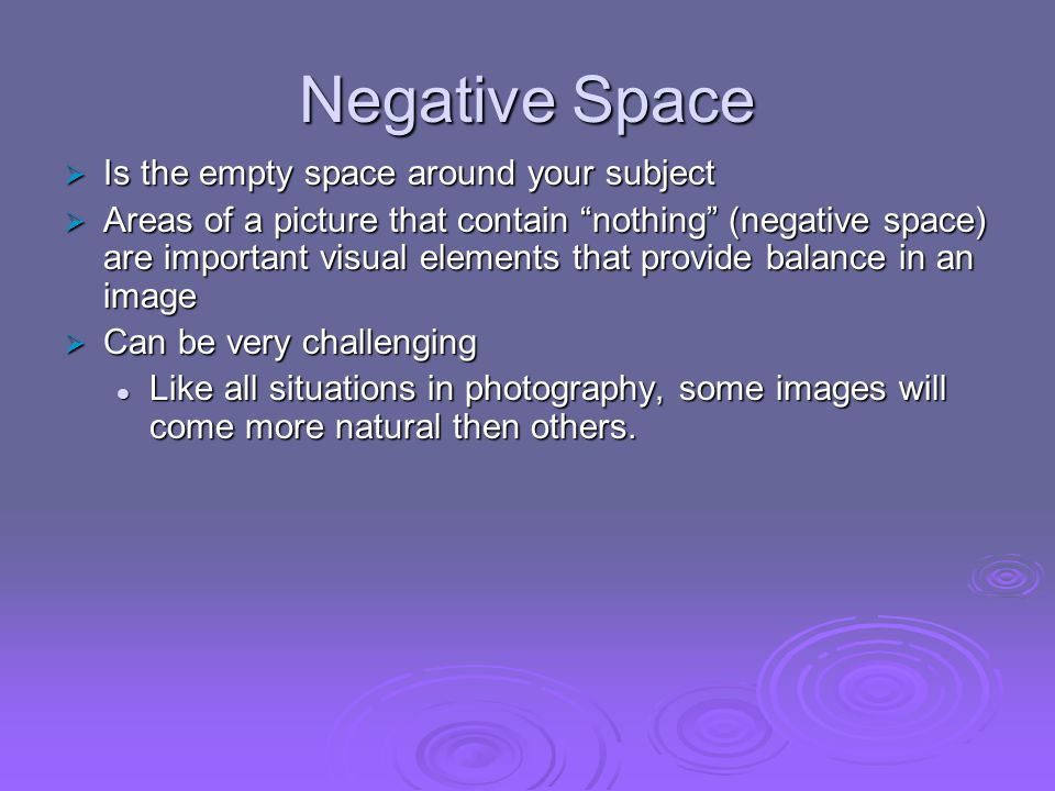 Negative Space Is the empty space around your subject