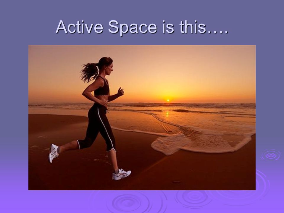 Active Space is this….