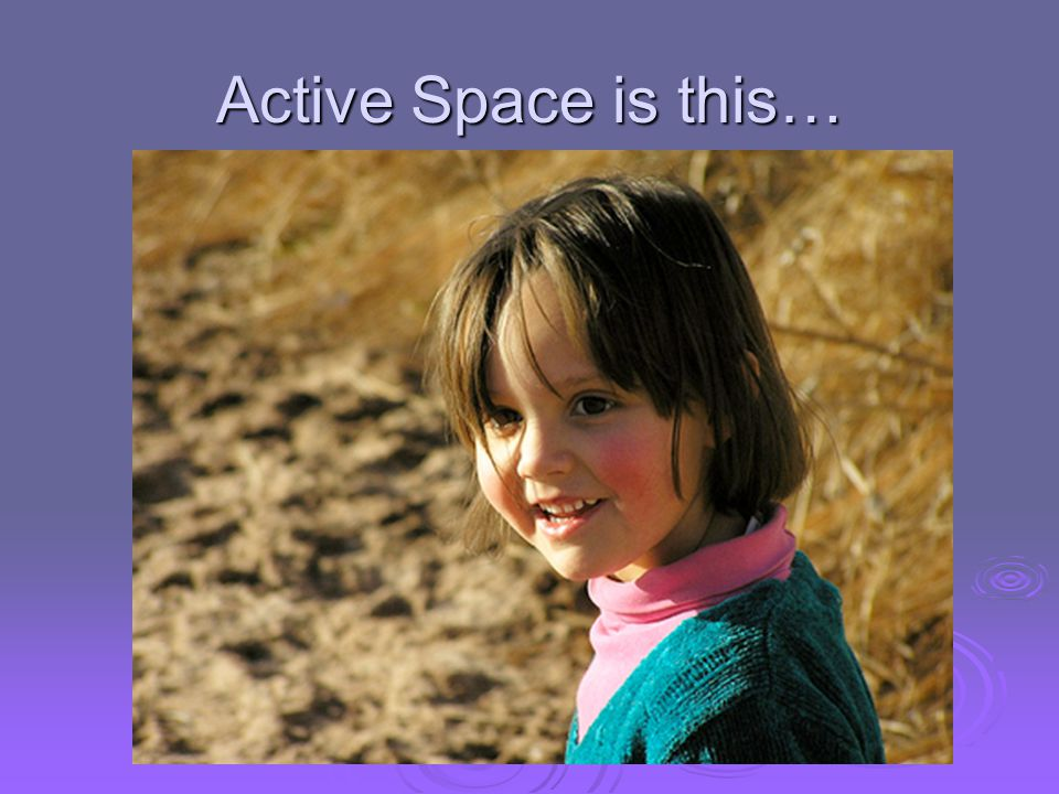 Active Space is this…