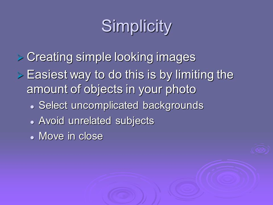 Simplicity Creating simple looking images