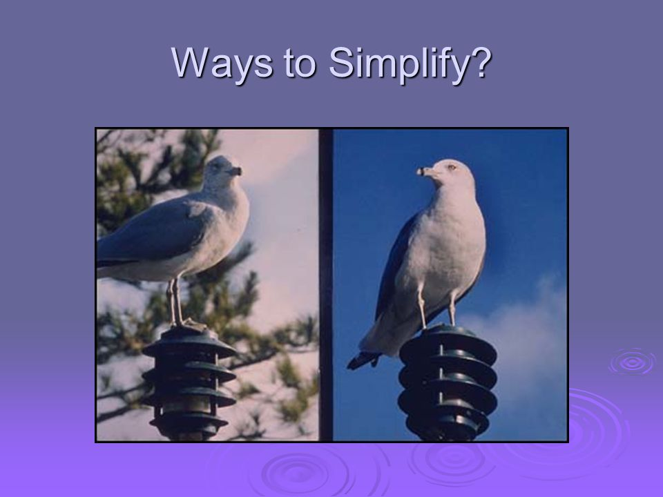 Ways to Simplify