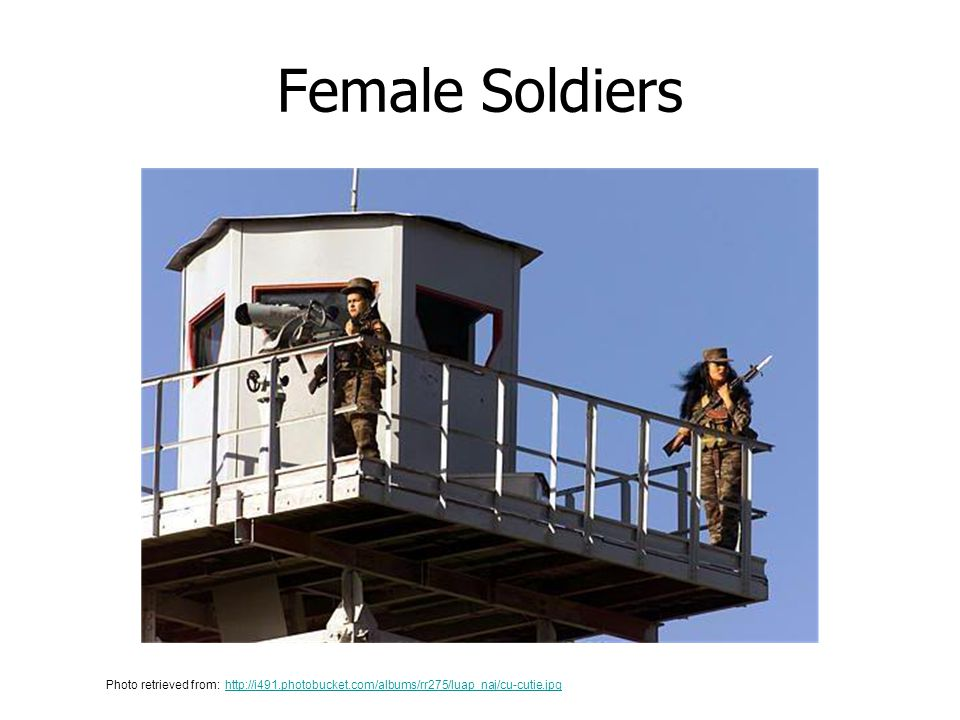 Female Soldiers Photo retrieved from: http://i491.photobucket.com/albums/rr275/luap_naj/cu-cutie.jpg.