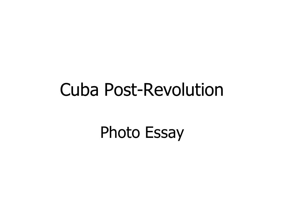 Cuba Post-Revolution Photo Essay