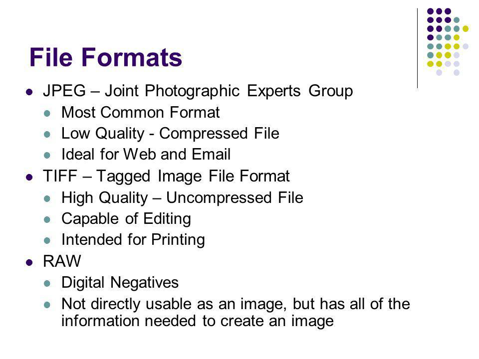 File Formats JPEG – Joint Photographic Experts Group