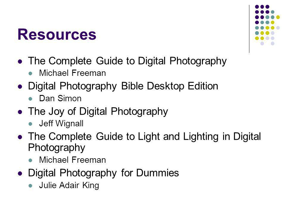 Resources The Complete Guide to Digital Photography