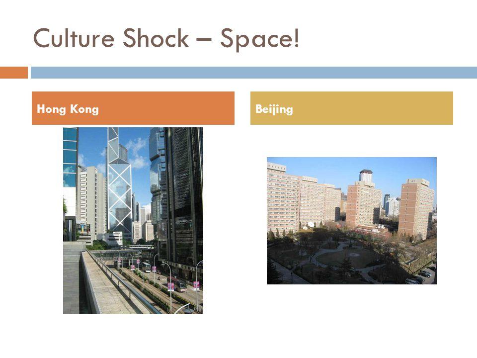Culture Shock – Space! Hong Kong Beijing