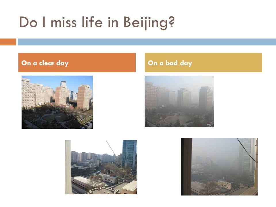Do I miss life in Beijing