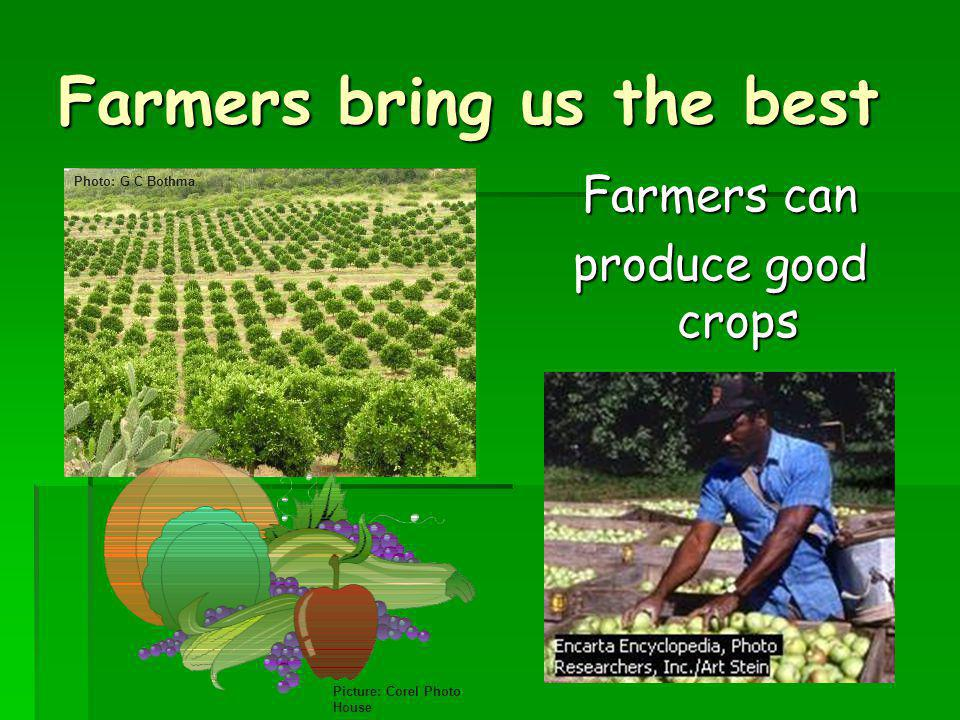 Farmers bring us the best