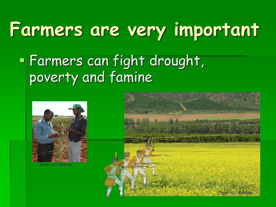 Farmers are very important