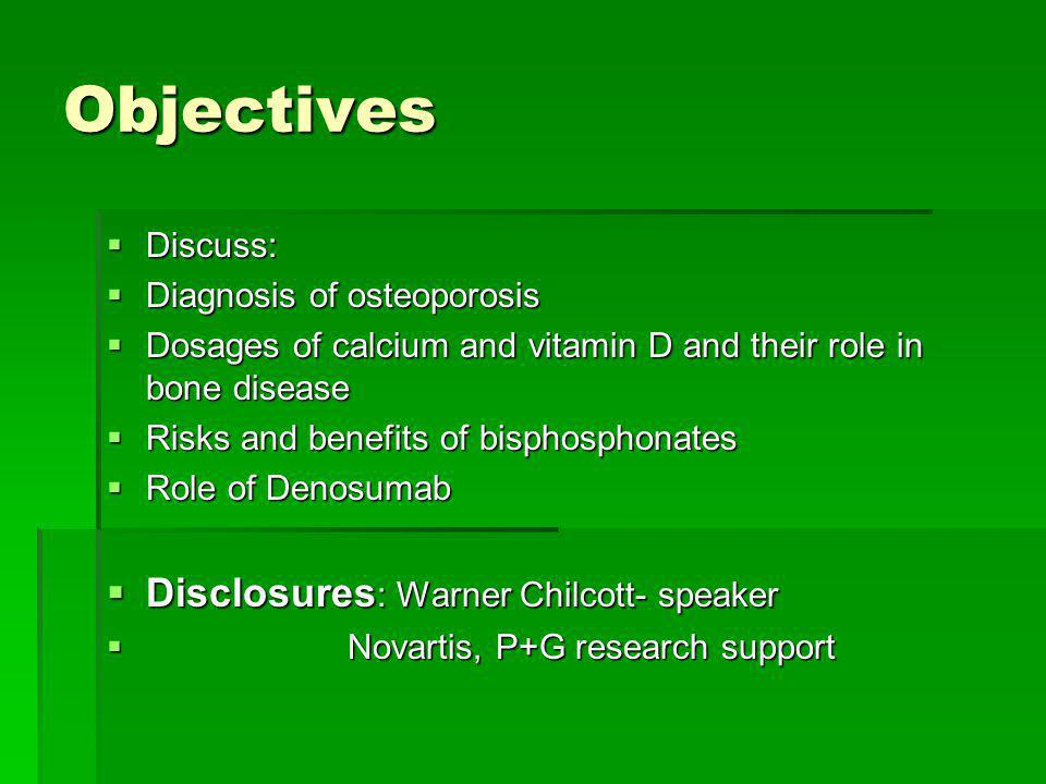 Objectives Disclosures: Warner Chilcott- speaker Discuss:
