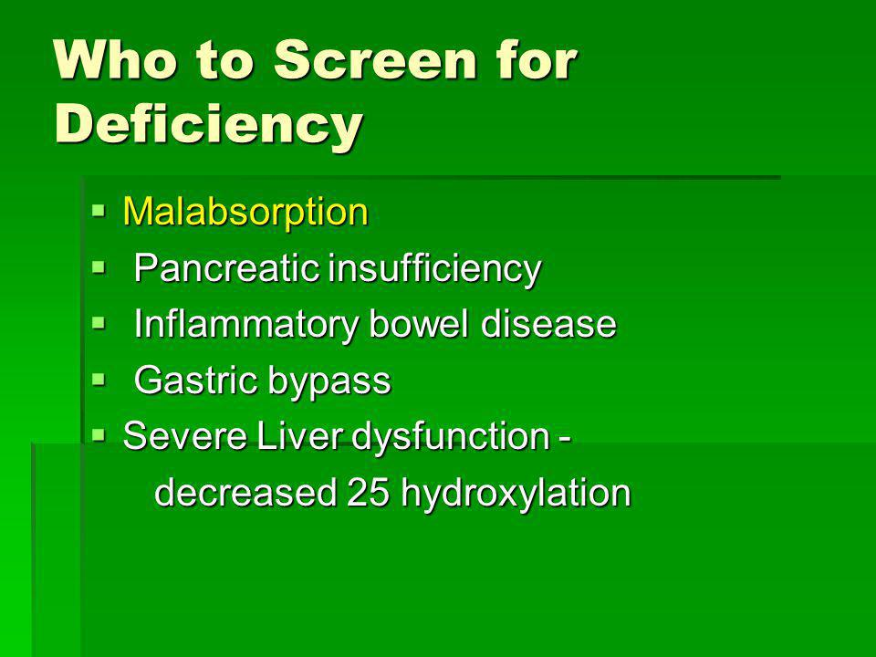 Who to Screen for Deficiency