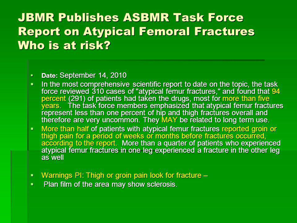 JBMR Publishes ASBMR Task Force Report on Atypical Femoral Fractures Who is at risk