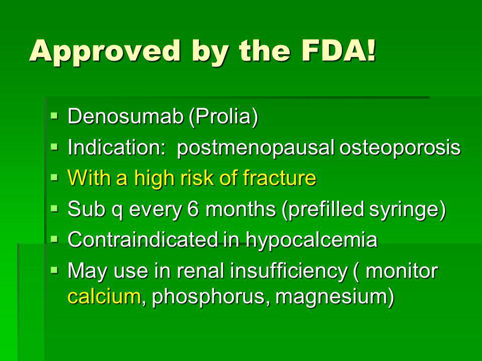 Approved by the FDA! Denosumab (Prolia)