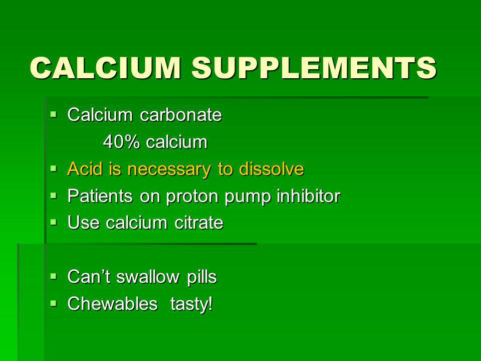 CALCIUM SUPPLEMENTS Calcium carbonate 40% calcium