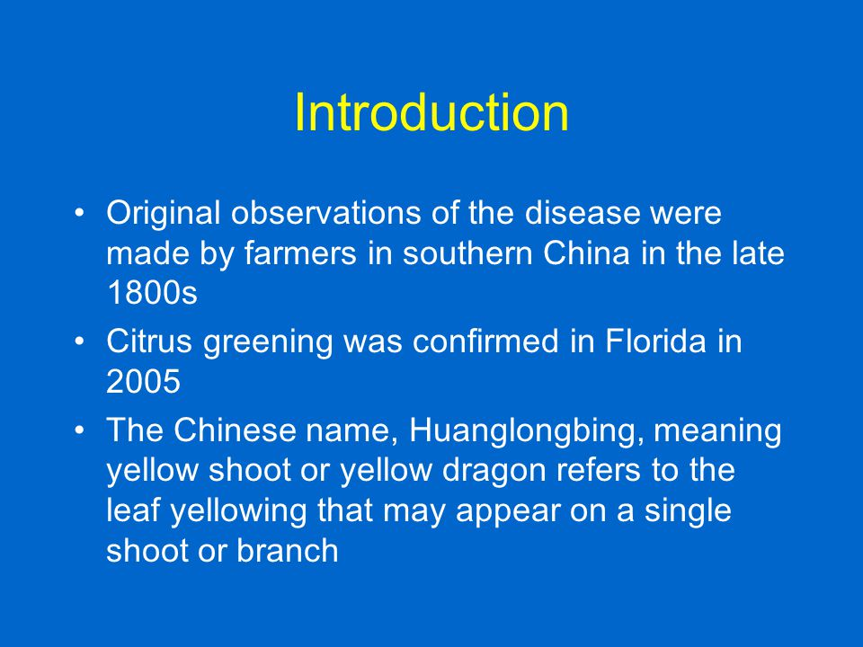 Introduction Original observations of the disease were made by farmers in southern China in the late 1800s.