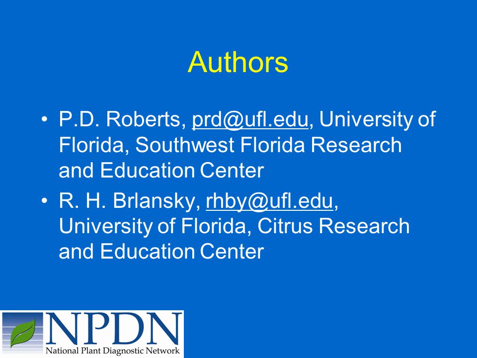 Authors P.D. Roberts, prd@ufl.edu, University of Florida, Southwest Florida Research and Education Center.