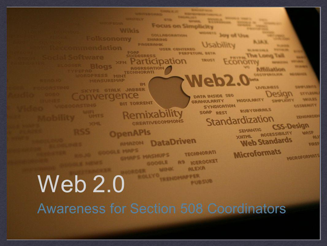 Web 2.0 Awareness for Section 508 Coordinators