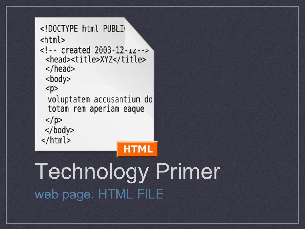 Technology Primer web page: HTML FILE