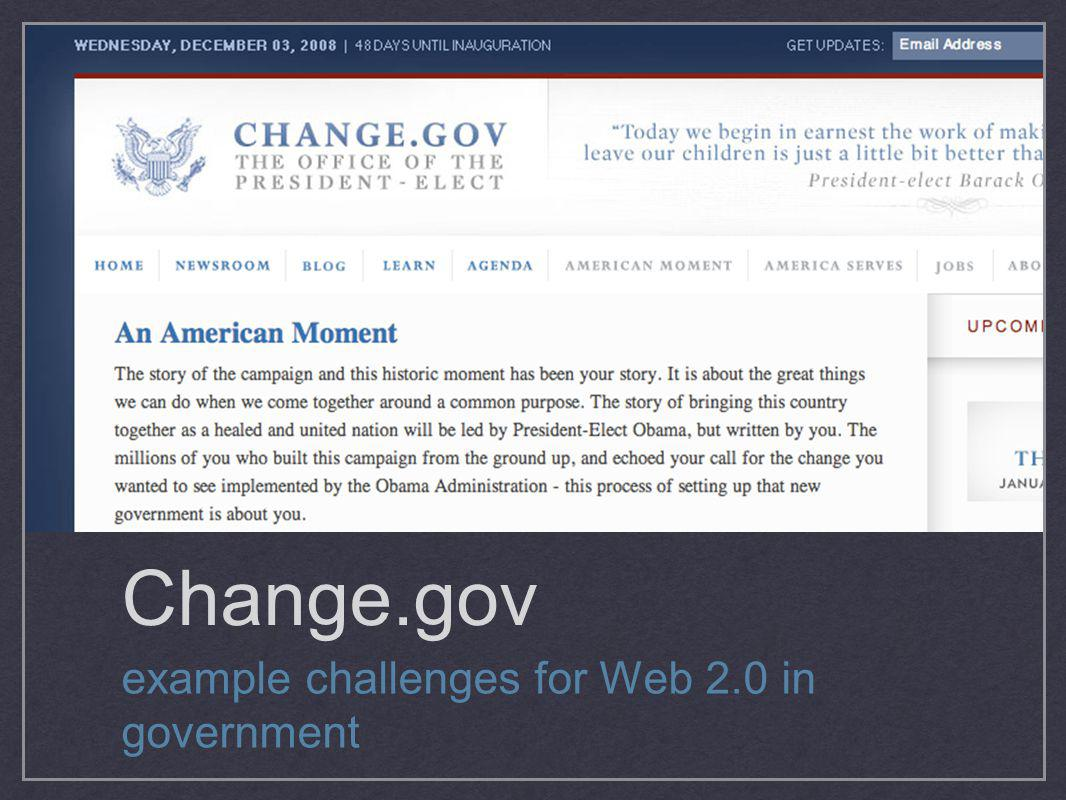 Change.gov example challenges for Web 2.0 in government