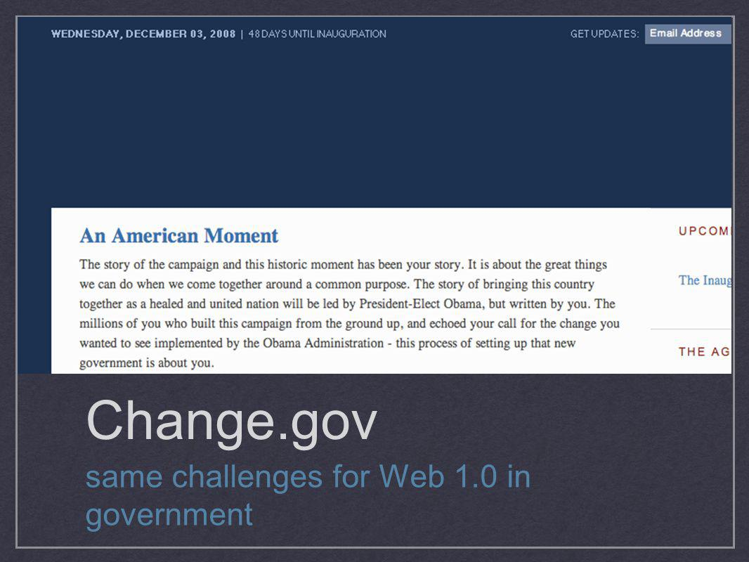 Change.gov same challenges for Web 1.0 in government