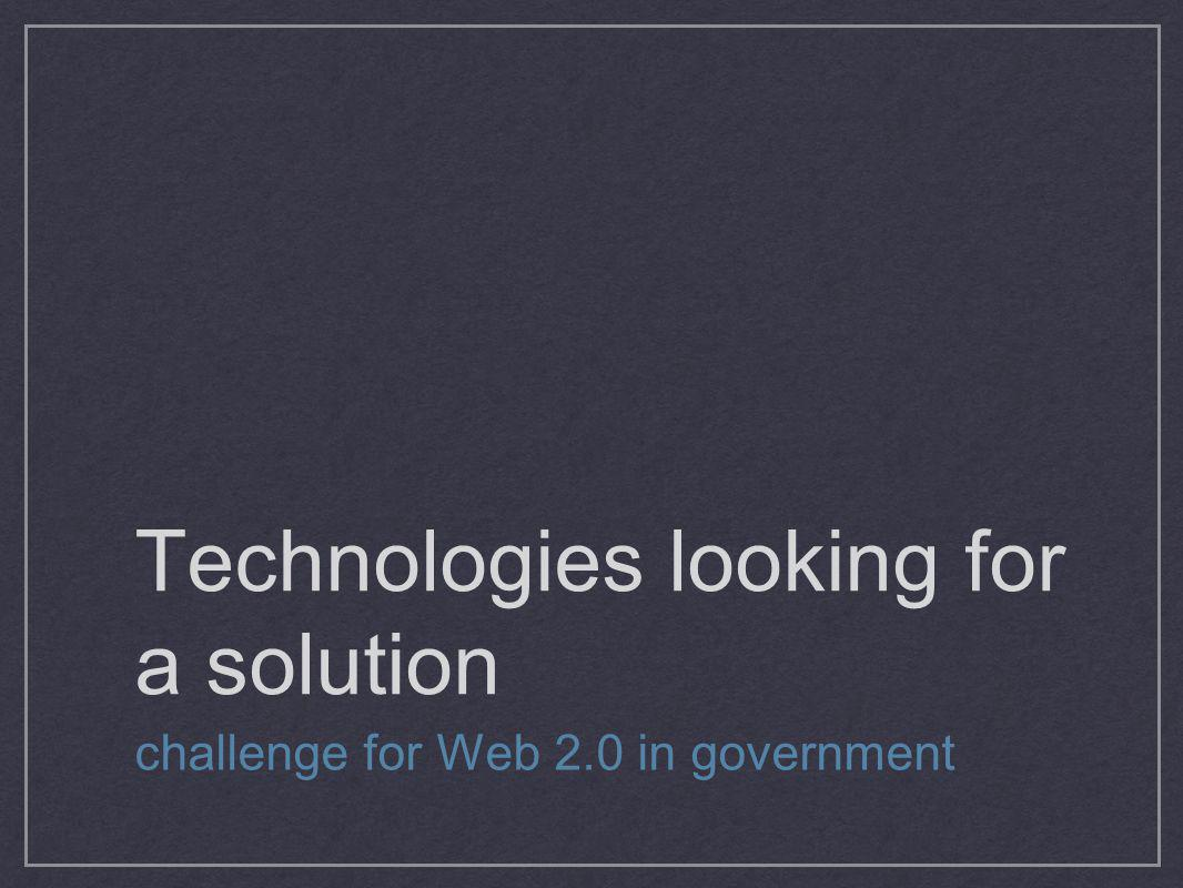 Technologies looking for a solution