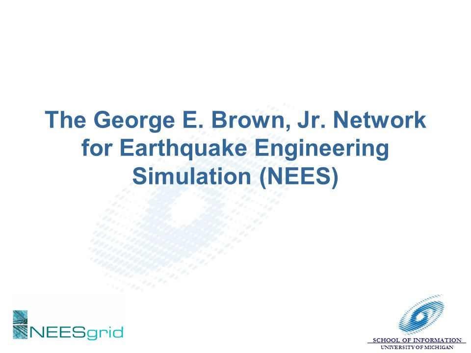 The George E. Brown, Jr. Network for Earthquake Engineering Simulation (NEES)