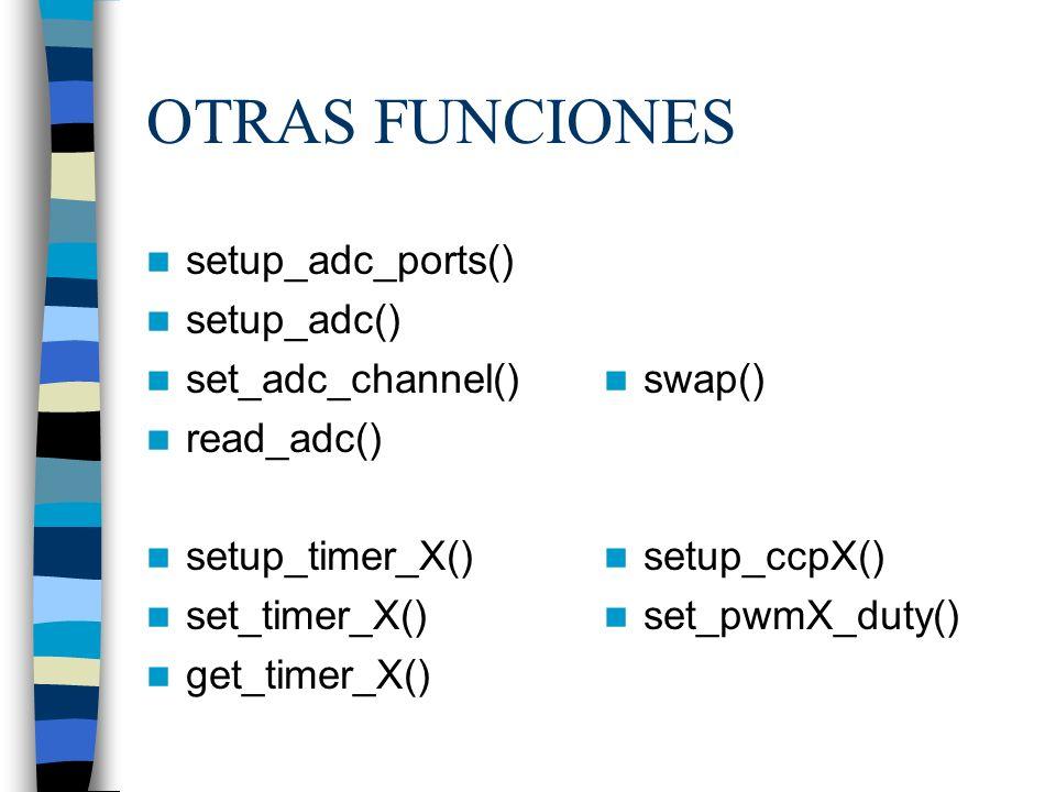 OTRAS FUNCIONES setup_adc_ports() setup_adc() set_adc_channel()