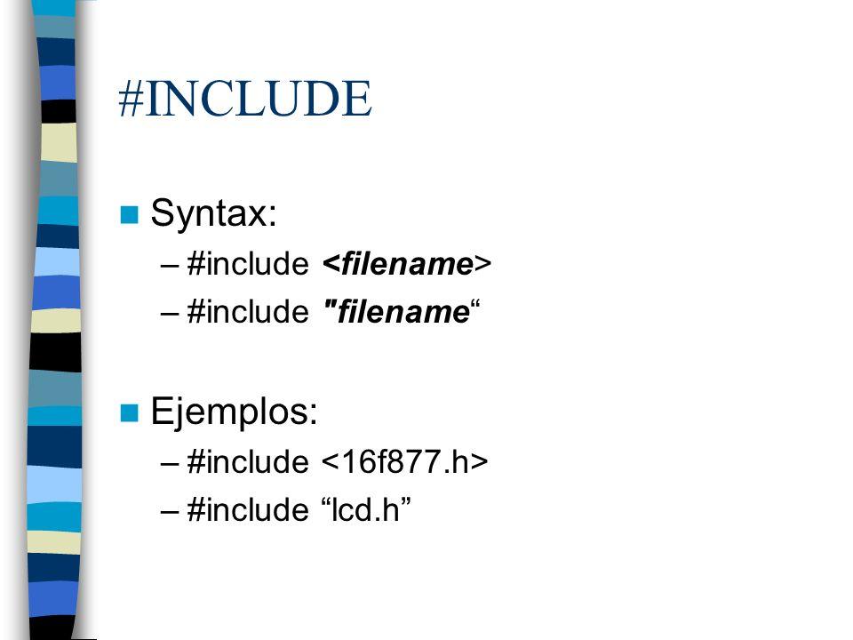 #INCLUDE Syntax: Ejemplos: #include <filename>