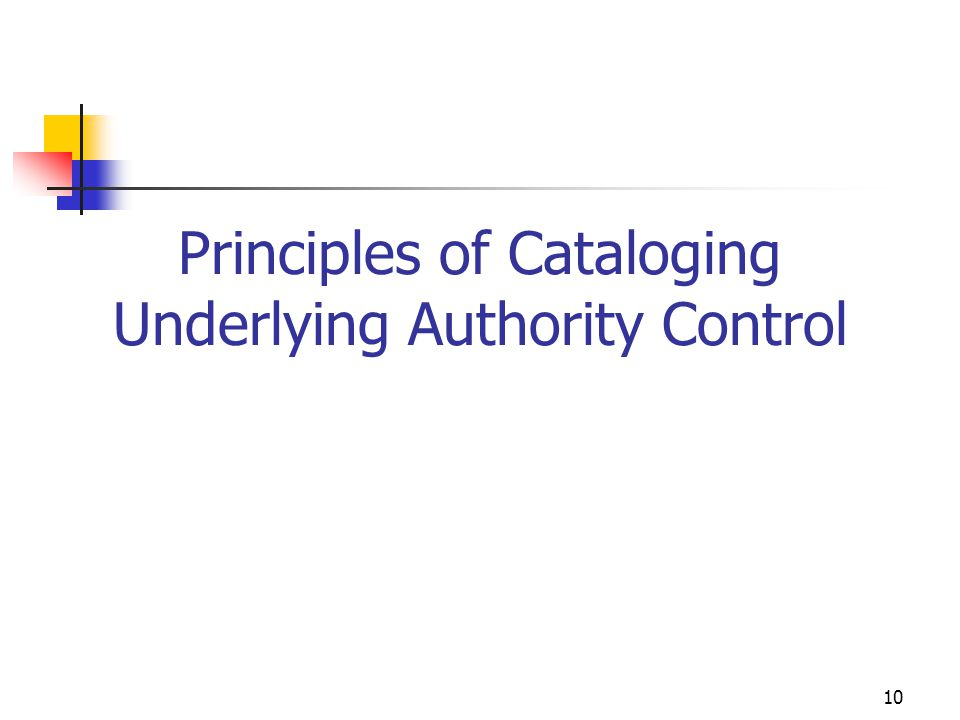 Principles of Cataloging Underlying Authority Control