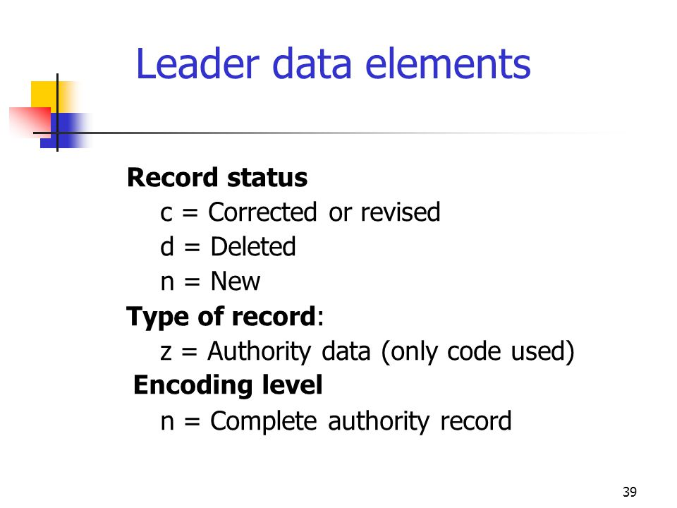Leader data elements Record status c = Corrected or revised