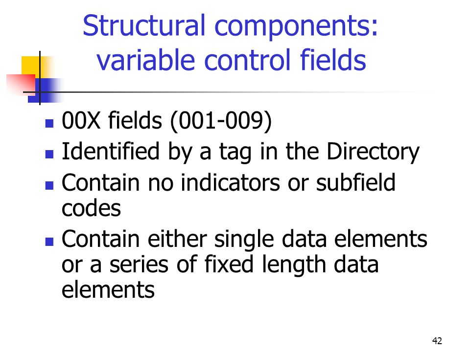 Structural components: variable control fields