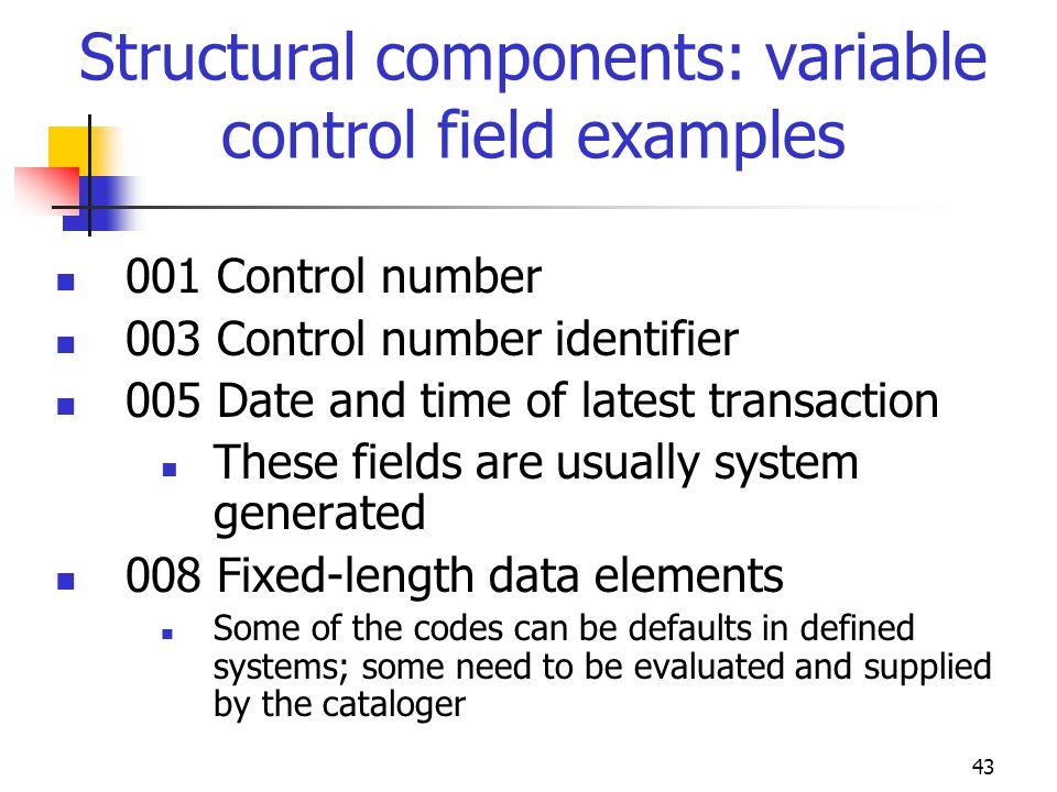 Structural components: variable control field examples